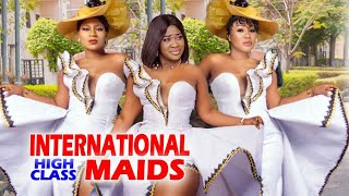 INTERNATIONAL HIGH CLASS MAIDS Complete Movie Destiny Etiko / mercy Johnson 2020 Latest Movie