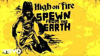 High On Fire - Spewn From The Earth (Official Audio)