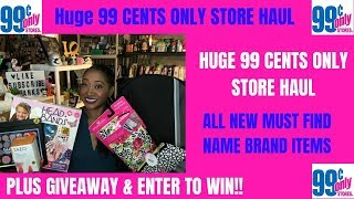HUGE 99 CENTS ONLY STORE HAUL~ALL NEW ITEMS AND NAME BRANDS~DEFINITE MUST FINDS~PLUS GIVEAWAY! 😍