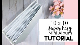10x10 Easy Mini Album Tutorial