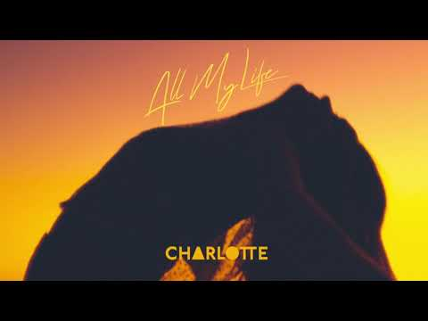 Charlotte - All My Life (Official Audio)