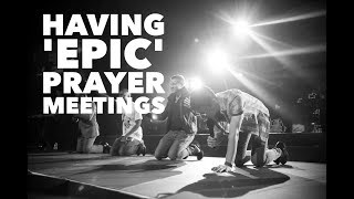 Having 'Epic' Prayer Meetings - Eps 21