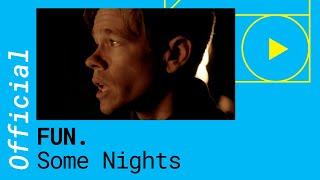 Some Nights - Fun.  (Video)