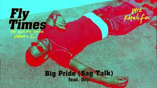Wiz Khalifa - Big Pride (Bag Talk) feat. Young Deji [Official Audio]