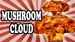 Why Nuclear Bombs Create Mushroom Clouds
