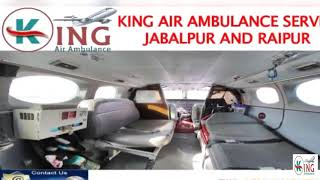 Get Discounted Service by King Air Ambulance in Jabalpur and Raipur