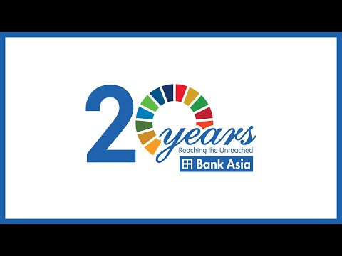 Bank Asia Ltd - 20th Anniversary - 20 Years of Reaching the Unreached