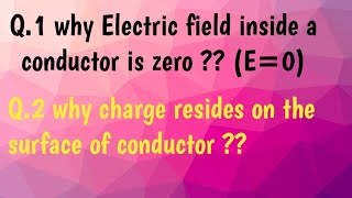 Electric field inside conductor is zero|| charge resides on the surface of conductor|| physics drive
