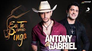 Antony e Gabriel - Eu Te Amo Pinga