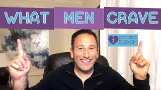 What Men CRAVE! 3 Things That Draw Him Closer To You