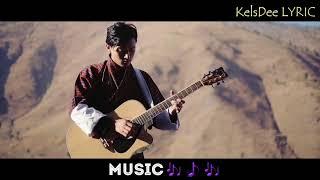ShayGa _latest 2018 bhutanese music video with KelsDee LYRIC