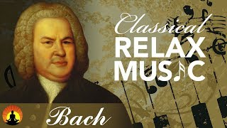 Classical Music for Relaxation, Music for Stress Relief, Relax Music, Bach, ♫E044
