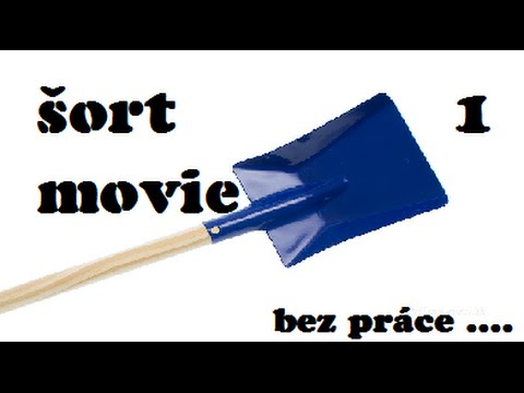 ♦ šort movie  - 1 - Bez práce ....