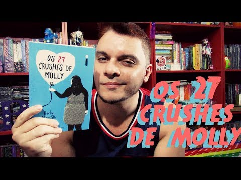 Os 27 crushes de Molly | #164 Li e adorei