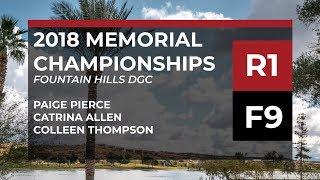 2018 Memorial Championships - R1• F9 - Paige Pierce • Catrina Allen • Colleen Thompson