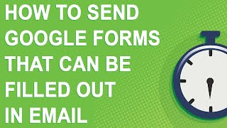 How to send Google Forms that can be filled out in email (2020)