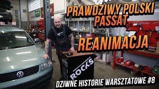 Prawdziwy Polski passat- reanimacja. Dziwne historie warsztatowe #8