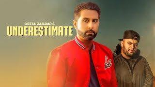 UNDERESTIMATE   Geeta Zaildar (Official Video) Gurlez Akhtar | Karan Aujla | Deep Jandu
