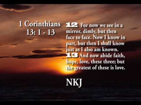 1 corinthians 13 what is love 1 corinthians 13:1-13 (new international version) love 1 if i speak in the tongues of men and of angels, but have not love, i am only a resounding gong or a clanging cymbal.