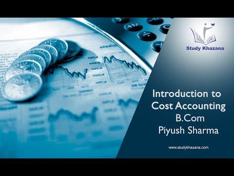 Introduction to Cost Accounting - B.com | Study Khazana - YouTube