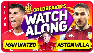 MANCHESTER UNITED vs ASTON VILLA LIVE GOLDBRIDGE Watchalong! CHELSEA vs MAN CITY