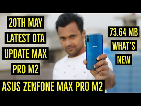 Asus ZenFone Max Pro M2 | 20th May Latest OTA Update 73.64 MB