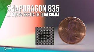Snapdragon 835: el nuevo SoC de Qualcomm para la gama alta