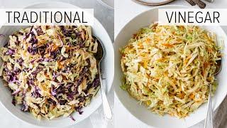 COLESLAW RECIPE - 2 WAYS | classic coleslaw + vinegar coleslaw (no mayo coleslaw)