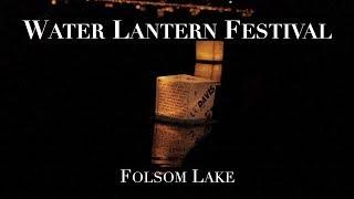 Water Lantern Festival [Folsom Lake]