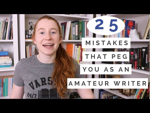 25 Mistakes that Peg You as an Amateur Writer