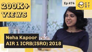 CTwT E74 - ICRB (ISRO) 2018 Scientist/Engineer (EC) Topper Neha Kapoor AIR 1