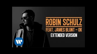 ROBIN SCHULZ FEAT. JAMES BLUNT – OK [EXTENDED VERSION] (OFFICIAL AUDIO)