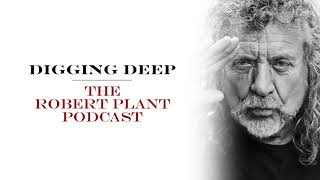 Digging Deep, The Robert Plant Podcast - Series 2 Episode 4 - Monkey
