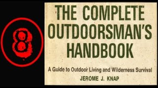 Outdoorsman Guide to Outdoor Living Audiobook -CH 7/8