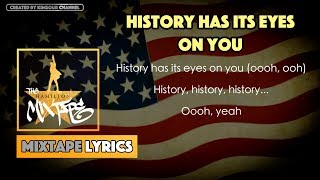 The Hamilton Mixtape - History Has Its Eyes On You Music Lyrics