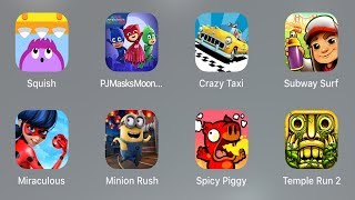 Squish,PJ Masks Moonlight,Crazy Taxi,Subway Surf,Miraculous,Ladybug,Spicy Piggy,Temple Run,Minion