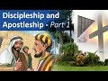 Discipleship and Apostleship (Part 1)