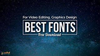 Download Best Fonts For Editing II Free Font II Professional Fonts Free Download I Top youtube Fonts