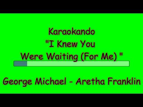 , title : 'Karaoke Internazionale - I Knew You Were Waiting (For Me) - Franklin Aretha - Michael George'