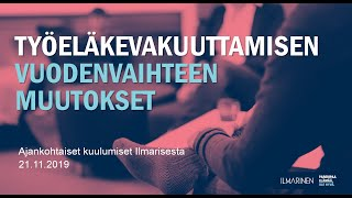 Työeläkevakuuttamisen vuodenvaihteen muutokset, Eija Savolainen, Ilmarinen