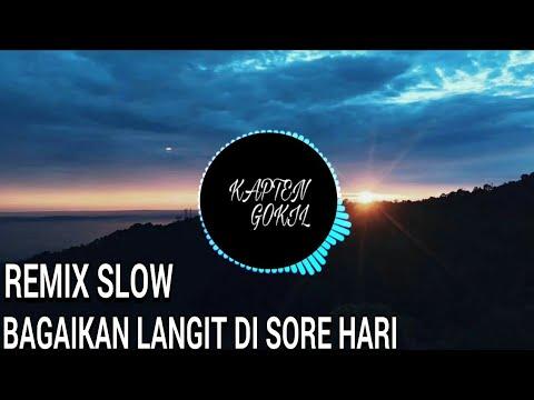 DJ BAGAIKAN LANGIT DI SORE HARI REMIX 2019.