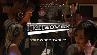 The Highwomen Crowded Table