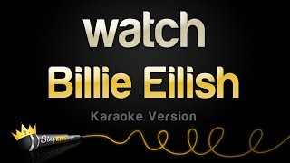 Billie Eilish   Watch (Karaoke Version)
