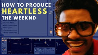 How To Produce: The Weeknd   Heartless | Tutorial
