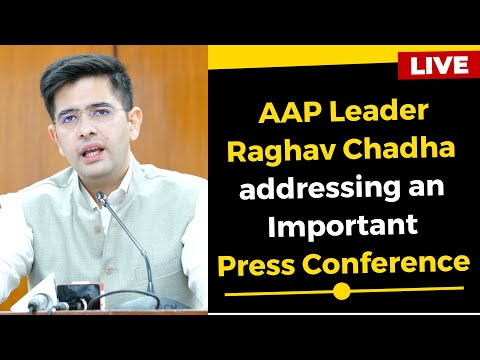 Live | AAP Leader Raghav Chadha addressing an Important Press Conference