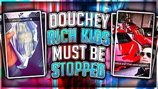 DOUCHEY RICH KIDS MUST BE STOPPED!!!