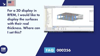 FAQ 000256 | <p>For the 3D display in RFEM, I would like to display the surfaces with their true thickness.</p><p>Where can I set it?</p>
