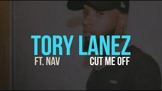 Tory Lanez Ft. NAV   Cut Me Off (lyrics)