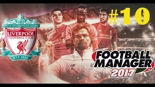 #10 - Football Manager 2017, карьера за Liverpool.