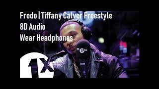 8D Audio I Fredo I Tiffany Calver Freestyle